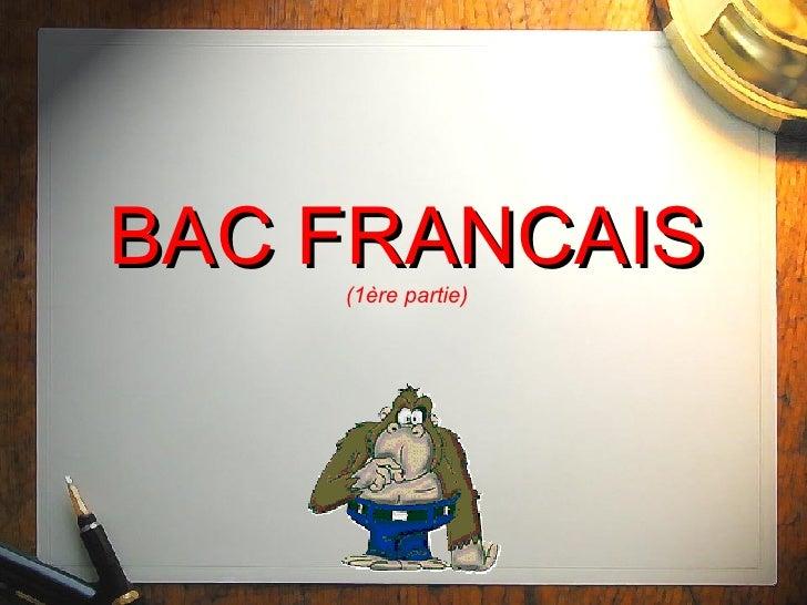 BAC FRANCAIS (1ère partie)