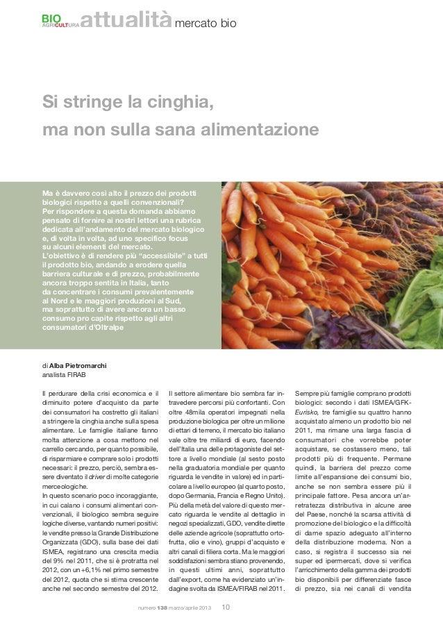 numero 138 marzo/aprile 2013 10attualitàSi stringe la cinghia,ma non sulla sana alimentazioneMa è davvero così alto il pre...