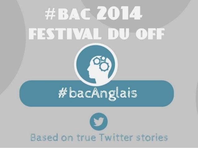#Bac2014 Festival du Off #bacAnglais