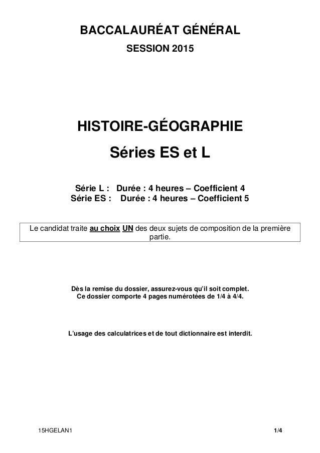 15HGELAN1 1/4 BACCALAURÉAT GÉNÉRAL SESSION 2015 HISTOIRE-GÉOGRAPHIE Séries ES et L Série L : Durée : 4 heures – Coefficien...