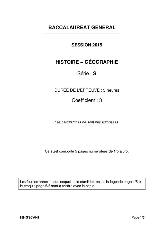 15HGSCAN1 Page 1/5 SESSION 2015 HISTOIRE – GÉOGRAPHIE Série : S DURÉE DE L'ÉPREUVE : 3 heures Coefficient : 3 Les calculat...