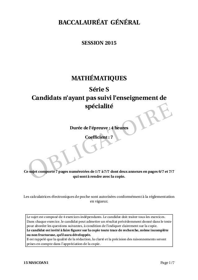 OBLIGATOIRE BACCALAURÉAT GÉNÉRAL SESSION 2015 MATHÉMATIQUES Série S Candidats n'ayant pas suivi l'enseignement de spéciali...