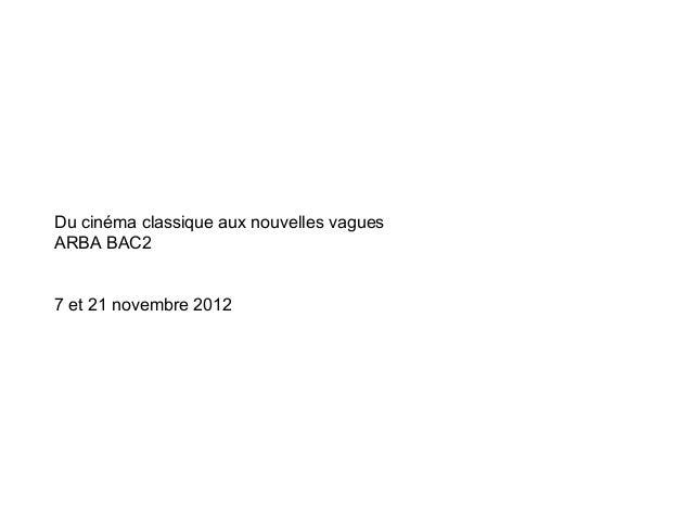 Du cinéma classique aux nouvelles vaguesARBA BAC27 et 21 novembre 2012