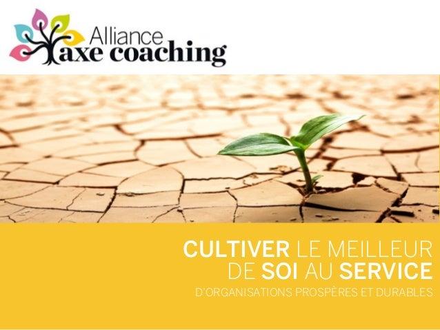 CULTIVER LE MEILLEUR DE SOI AU SERVICE D'ORGANISATIONS PROSPÈRES ET DURABLES