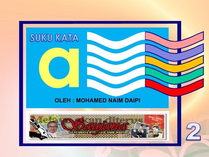 a OLEH : MOHAMED NAIM DAIPI