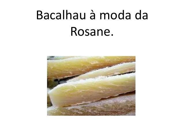 Bacalhau à moda da Rosane.
