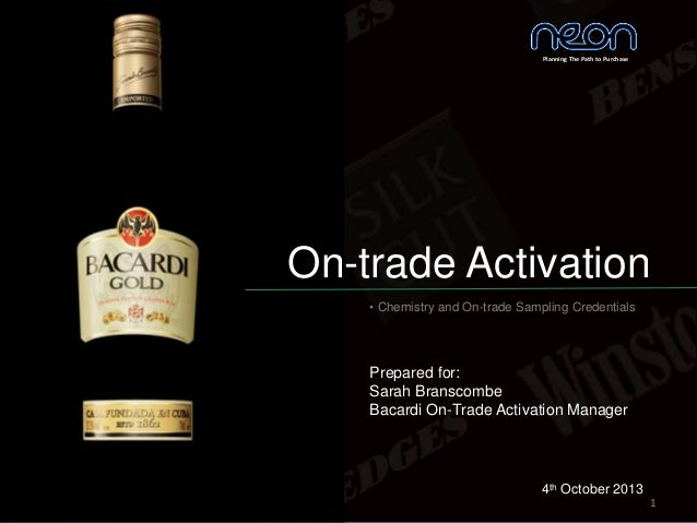 1 On-trade Activation • Chemistry and On-trade Sampling Credentials Planning The Path to Purchase 4th October 2013 Prepare...