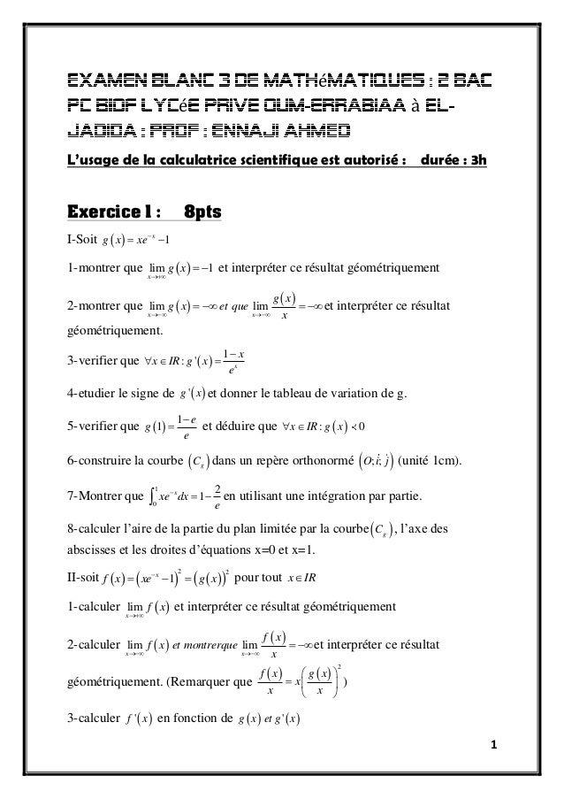 1 é é à L'usage de la calculatrice scientifique est autorisé : durée : 3h Exercice 1 : 8pts I-Soit   1x g x xe   1-mo...