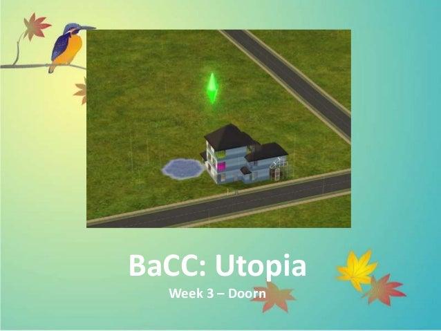 BaCC: Utopia  Week 3 – Doorn