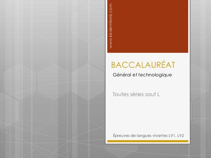 www.kedemferre.com           BACCALAURÉAT                 Général et technologique                 Toutes séries sauf L   ...