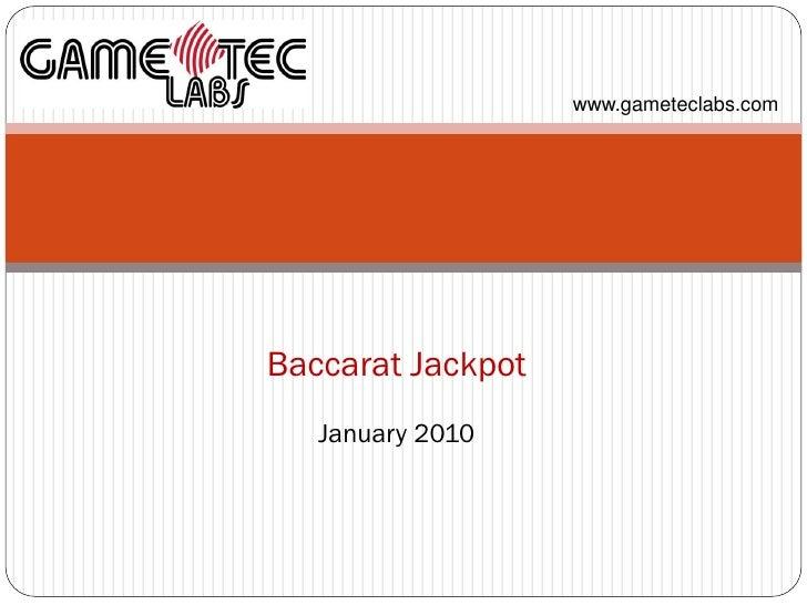 www.gameteclabs.com     Baccarat Jackpot    January 2010