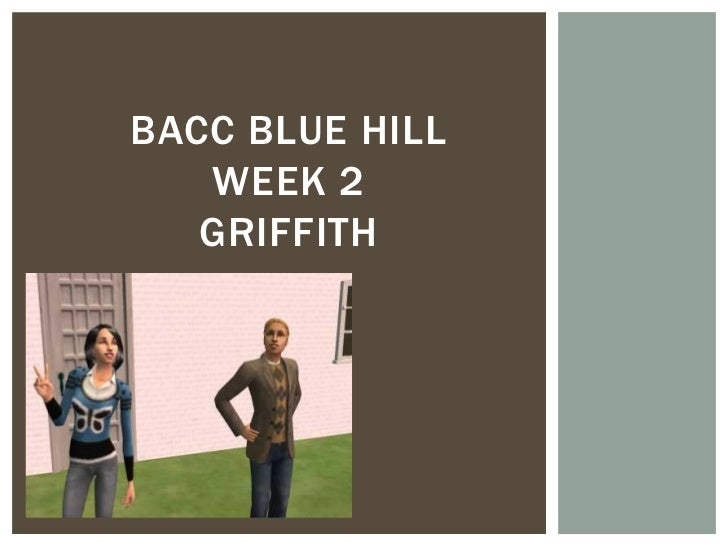 BACC BLUE HILL   WEEK 2   GRIFFITH