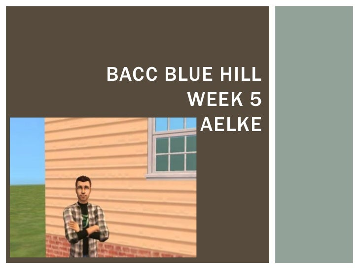 BACC BLUE HILL       WEEK 5        AELKE