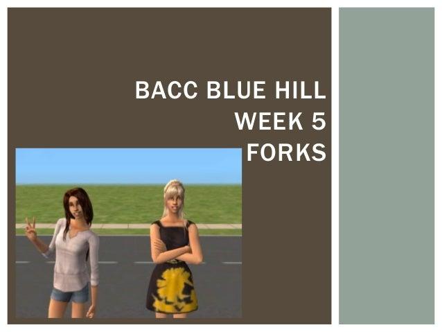 BACC BLUE HILL       WEEK 5        FORKS