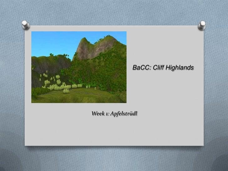 BaCC: Cliff Highlands<br />Week 1: Apfelstrüdl<br />