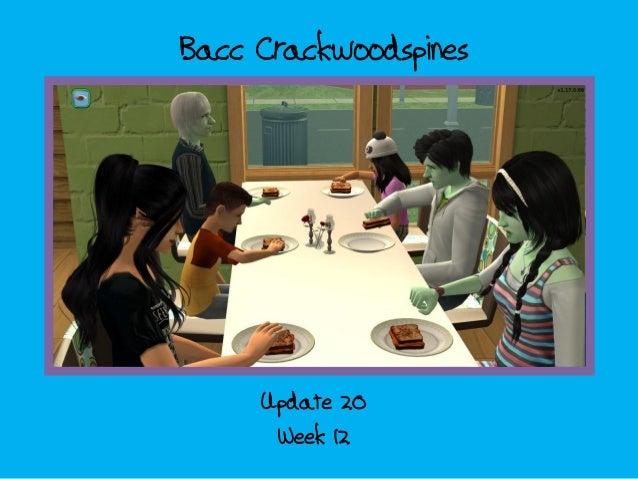 Bacc CrackwoodspinesWeek 12Update 20