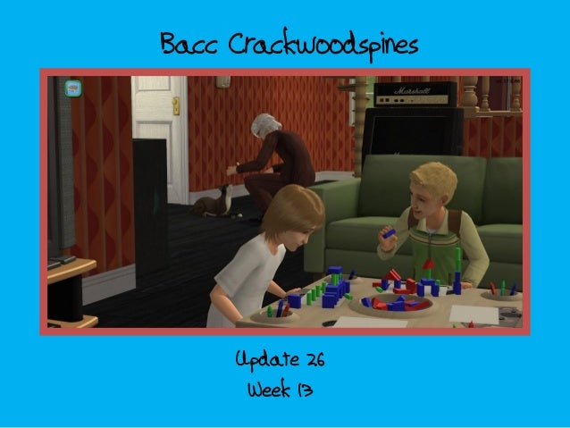 Bacc Crackwoodspines Week 13 Update 26