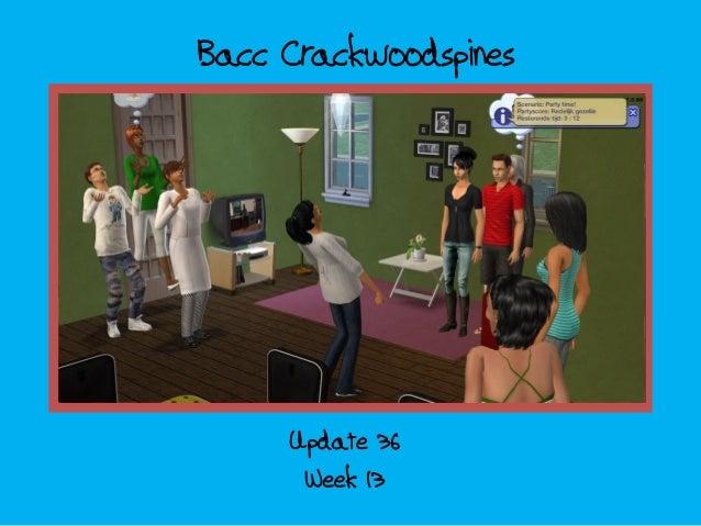 Bacc Crackwoodspines  Update 36 Week 13