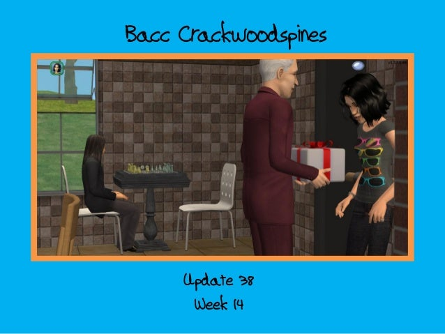 Bacc Crackwoodspines  Update 38 Week 14