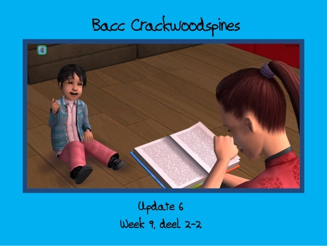 Bacc Crackwoodspines      Update 6   Week 9, deel 2-2