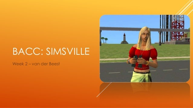 BACC: SIMSVILLEWeek 2 – van der Beest