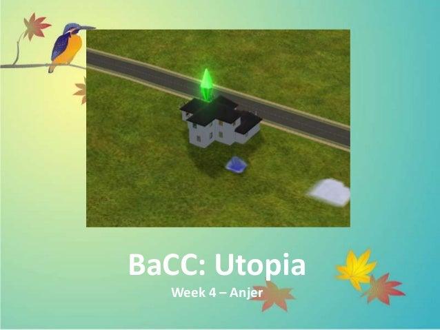 BaCC: Utopia  Week 4 – Anjer