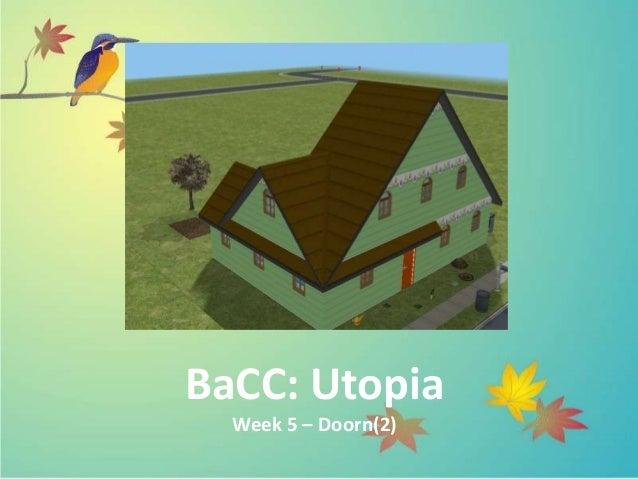 BaCC: Utopia  Week 5 – Doorn(2)