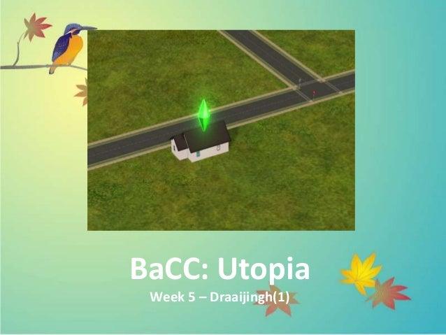 BaCC: Utopia Week 5 – Draaijingh(1)