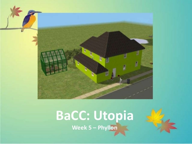 BaCC: Utopia  Week 5 – Phyllon