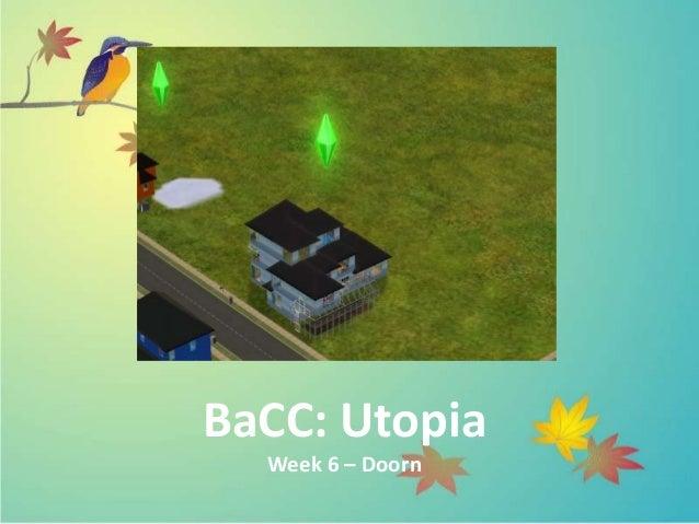 BaCC: Utopia Week 6 – Doorn