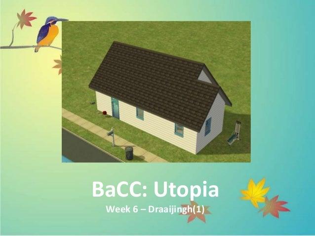BaCC: Utopia Week 6 – Draaijingh(1)