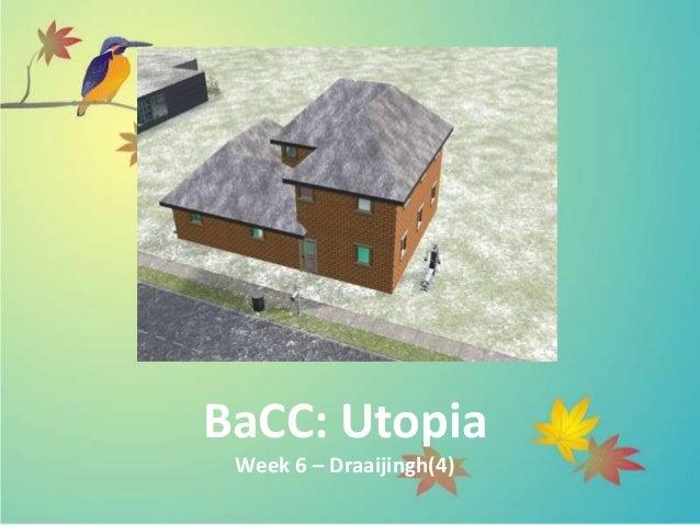 BaCC: Utopia Week 6 – Draaijingh(4)