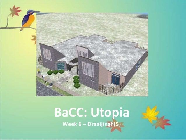 BaCC: Utopia Week 6 – Draaijingh(5)