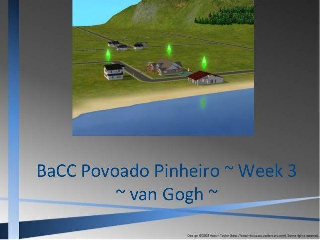 BaCC Povoado Pinheiro ~ Week 3 ~ van Gogh ~