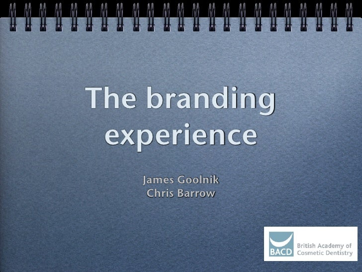 The branding  experience    James Goolnik     Chris Barrow