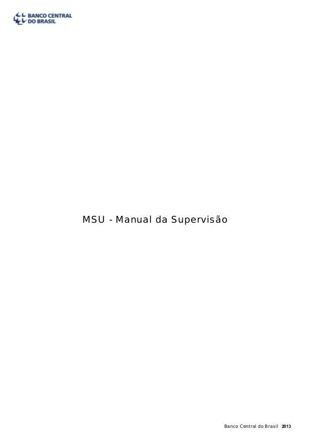 MSU - Manual da Supervisão                         Banco Central do Brasil 2013