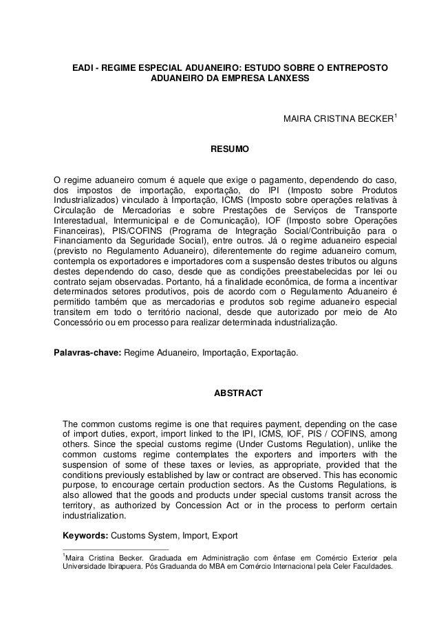 EADI - REGIME ESPECIAL ADUANEIRO: ESTUDO SOBRE O ENTREPOSTO ADUANEIRO DA EMPRESA LANXESS MAIRA CRISTINA BECKER1 RESUMO O r...