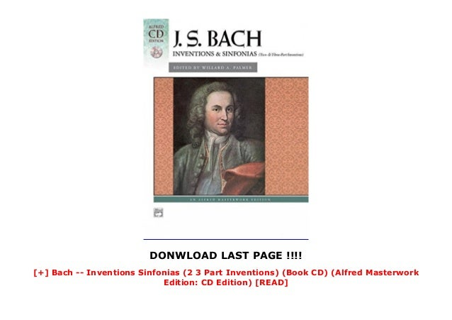 [+] Bach -- Inventions   Sinfonias (2   3 Part Inventions)  (Book   CD) (Alfred Masterwork Edition: CD Edition)  [READ]  Slide 3