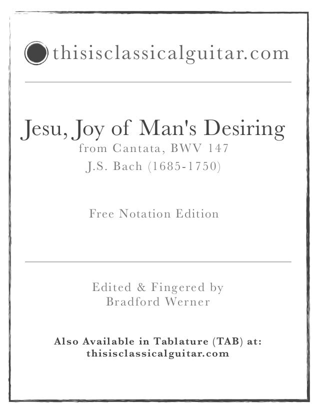 Jesu, Joy of Man's Desiring from Cantata, BWV 147 J.S. Bach (1685-1750) ! ! Free Notation Edition ! Also Available in Tabl...