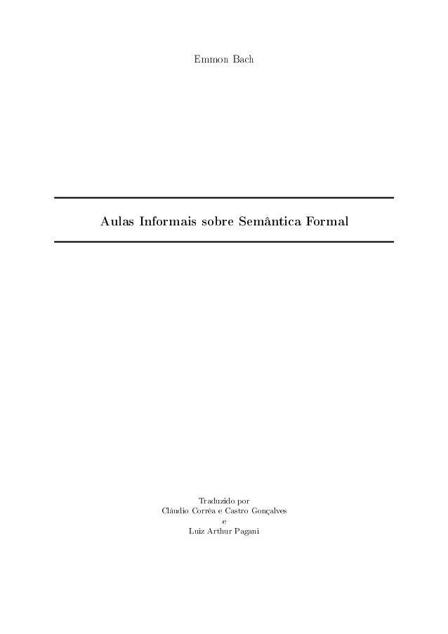 Emmon Bach Aulas Informais sobre Semântica Formal Traduzido por Cláudio Corrêa e Castro Gonçalves e Luiz Arthur Pagani