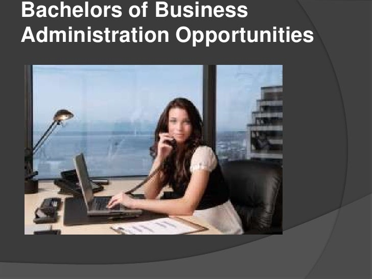 Bachelors of BusinessAdministration Opportunities