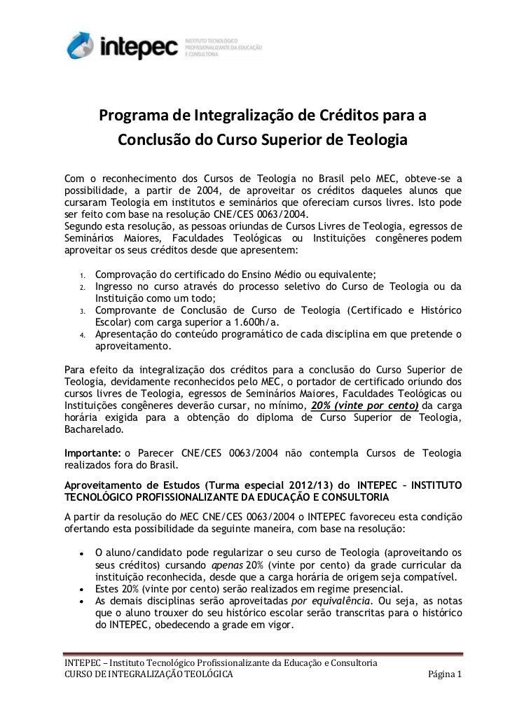 Programa de Integralização de Créditos para a          Conclusão do Curso Superior de TeologiaCom o reconhecimento dos Cur...
