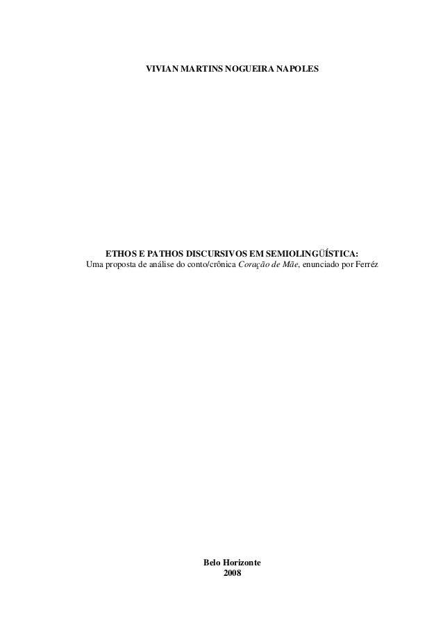 VIVIAN MARTINS NOGUEIRA NAPOLESETHOS E PATHOS DISCURSIVOS EM SEMIOLINGÜÍSTICA:Uma proposta de análise do conto/crônica Cor...