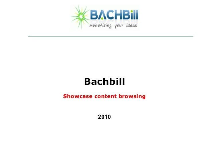 BachbillShowcase content browsing          2010