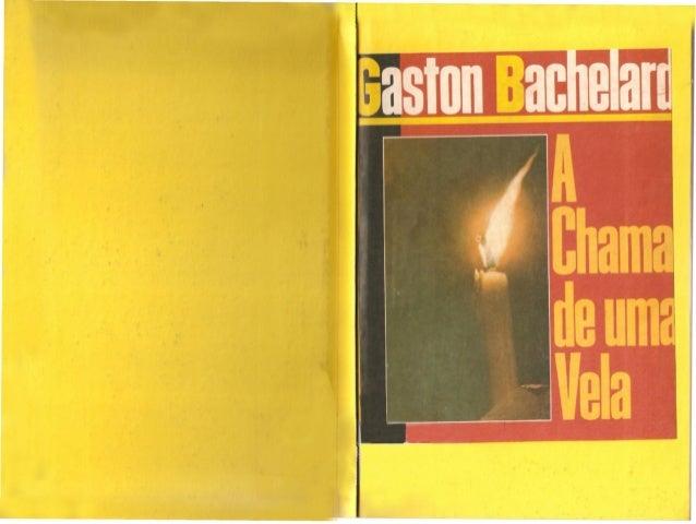 Bachelard, gaston. a chama de uma vela