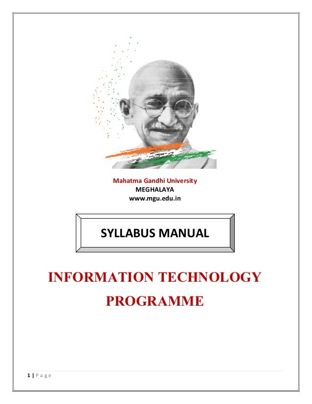 1 | P a g e Mahatma Gandhi University MEGHALAYA www.mgu.edu.in SYLLABUS MANUAL INFORMATION TECHNOLOGY PROGRAMME