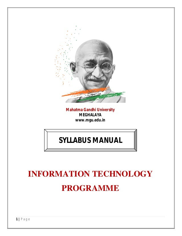 1 | P a g e Mahatma Gandhi University MEGHALAYA www.mgu.edu.in SYLLABUS MANUAL INFORMATION TECHNOLOGY PROGRAMME