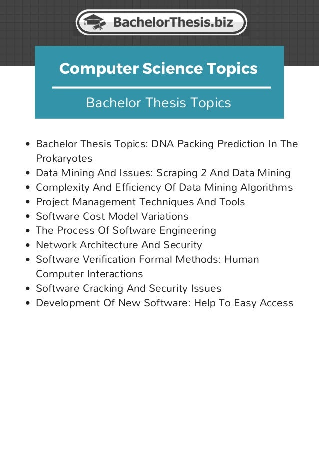 computer thesis list Examples of undergraduate research projects in computer science and engineering the following are examples of recent or current undergraduate research projects.