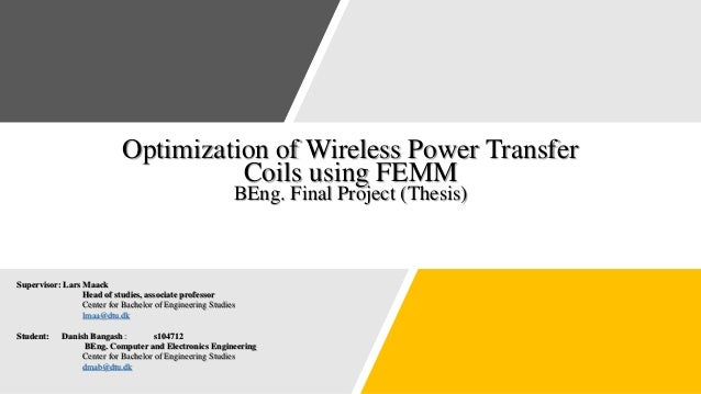 thesis on wireless electricity Now if we are talking about wireless power transmission so this is still a  so  basically these are my thesis objective which i will try to reduce by my propose.