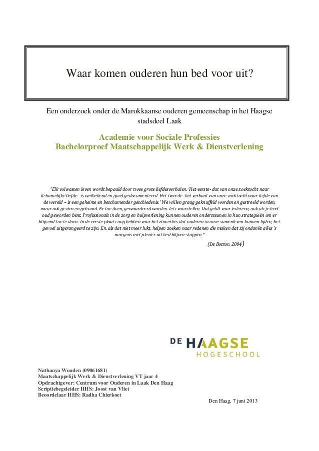 Waar komen ouderen hun bed voor uit? Een onderzoek onder de Marokkaanse ouderen gemeenschap in het Haagse stadsdeel Laak  ...